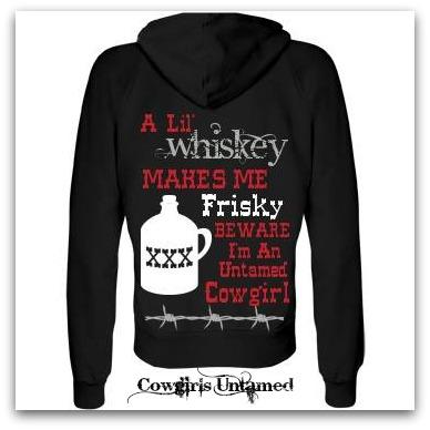 "BADASS COWGIRL SWEATSHIRT ""A Lil' Whiskey Makes Me Frisky I'm An Untamed Cowgirl"" with Liquor Jug n Barbed Wire Western Hoodie Sweatshirt"
