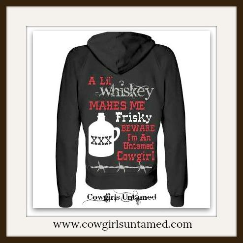 """COWGIRL ATTITUDE SWEATSHIRT """"A Lil' Whiskey Makes Me Frisky I'm An Untamed Cowgirl"""" Western Hoodie Sweatshirt"""