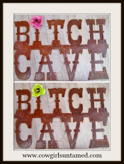 "COWGIRL ATTITUDE DECOR Recycled Rustic Metal ""Bitch Cave"" with Turquoise Metal Rose Western Sign Home D�cor"