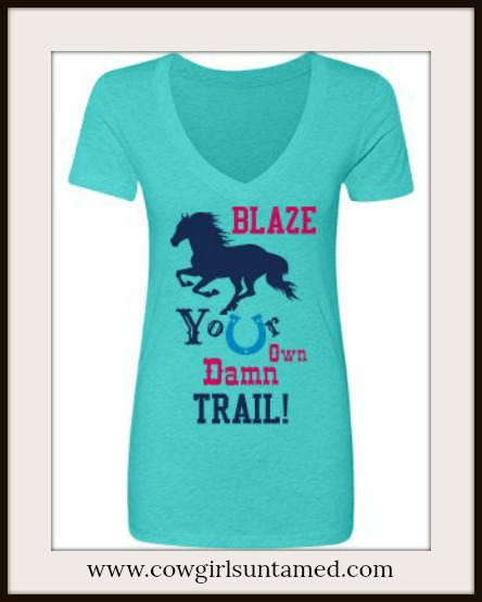 """COWGIRL STYLE TOP Pink """"Blaze Your Own Trail!"""" V-Neck Turquoise Western T-Shirt"""