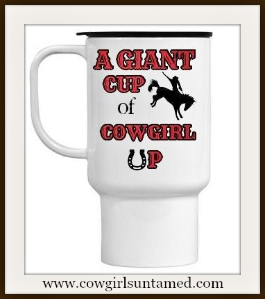 "SASSY BITCH DECOR ""A Giant Cup of COWGIRL UP"" with Horseshoes and Bucking Horse Western Coffee Travel Mug"