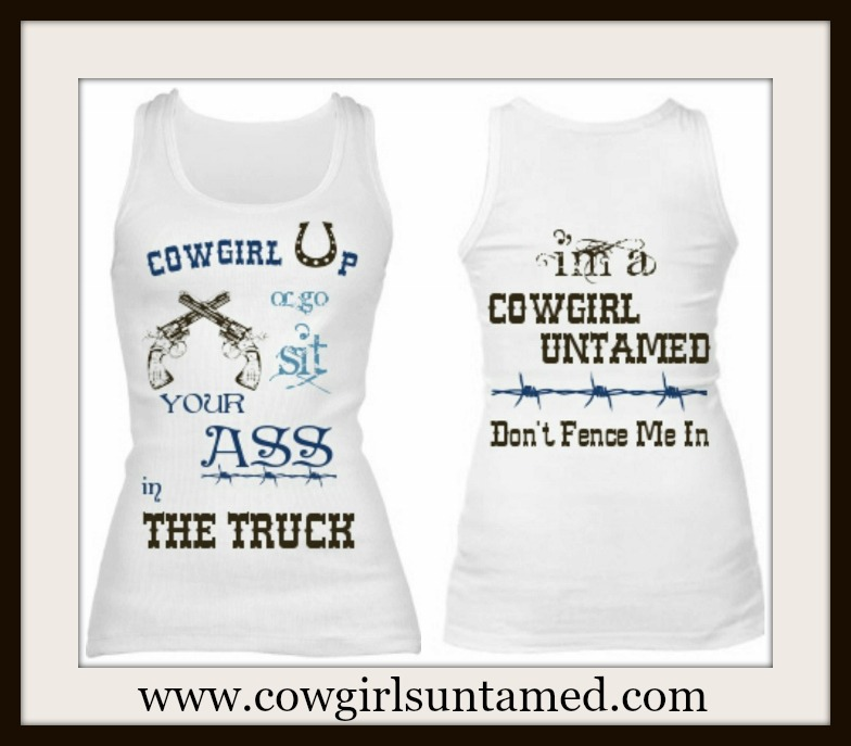 """COWGIRL ATTITUDE TANK TOP """"Cowgirl Up or go sit Your Ass in the TRUCK..."""" Western Tank Top"""