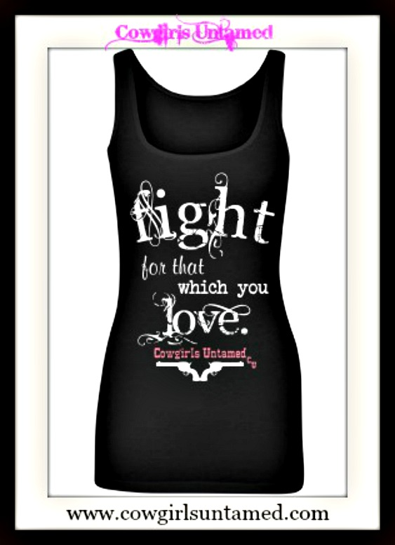 """COWGIRL ATTITUDE TOP """"Fight For That Which You Love."""" Pistol on Black Tank Top"""