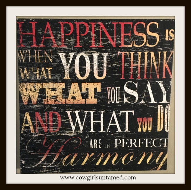 "COWGIRL STYLE DECOR Wood Sign ""Happiness is when what you think...Western Hanging Sign"