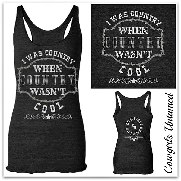 """COWGIRL ATTITUDE TANK TOP White Silver  """"I Was Country When COUNTRY Wasn't Cool"""" in Barbed Wire Frame on Black Western Tank Top"""