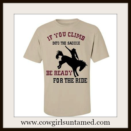 "COWBOY STYLE TEE ""If You Climb Into The Saddle Be Ready For The Ride"" Short Sleeve Crew Neck Western T-shirt"
