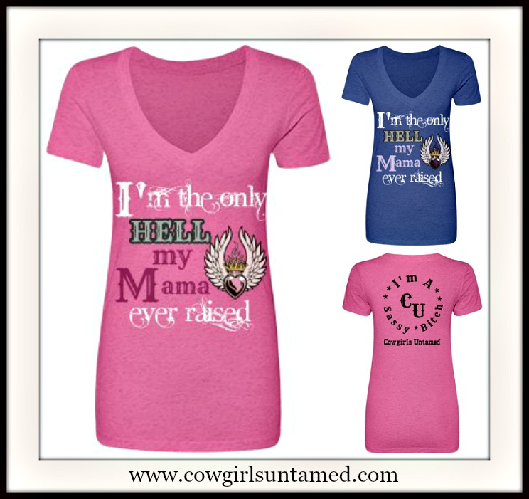 """SASSY BITCH TEE """"I'm The Only Hell My Mama Ever Raised"""" Angel winged Heart N Flames Western T-Shirt"""