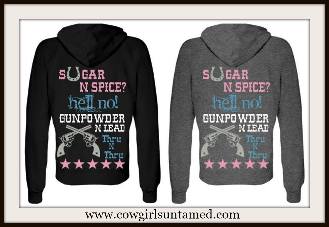 "BADASS COWGIRL SWEATSHIRT ""Sugar N Spice? Hell No! Gunpwder N Lead Thru N Thru""  Western Hoodie Sweatshirt"