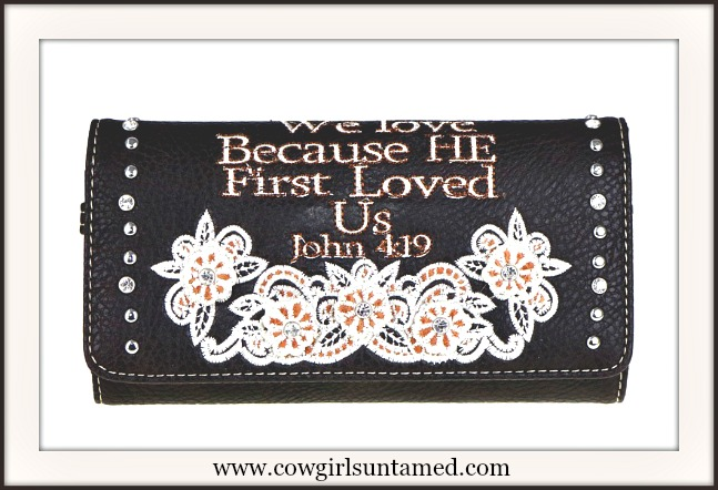"SPIRITUAL COWGIRL WALLET ""We Love Because HE First Loved Us John 419"" Brown Wallet"