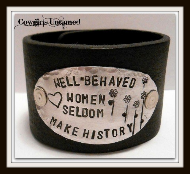 "COWGIRL ATTITUDE CUFF Black Leather ""Well Behaved Women Seldom Make History"" Cuff Bracelet"