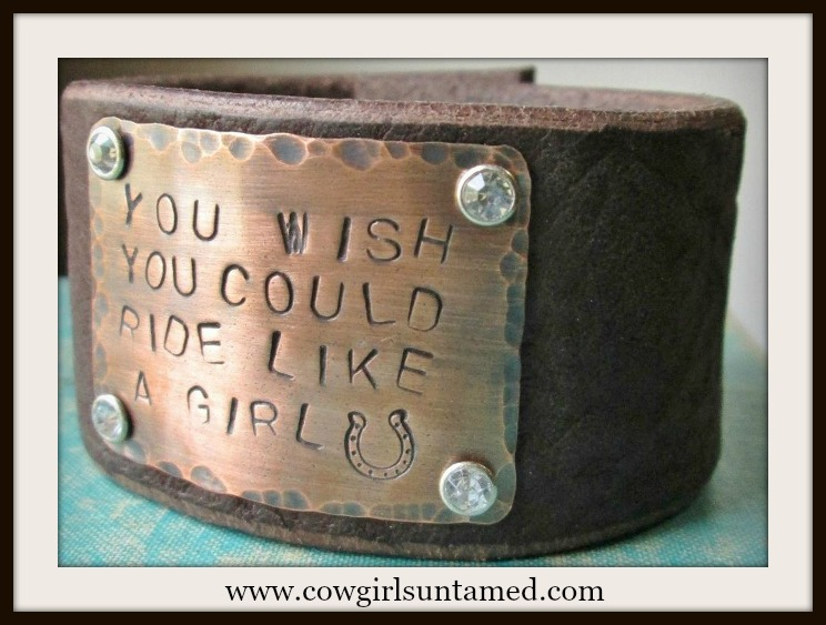 "COWGIRL ATTITUDE CUFF ""You Wish You Could Ride Like A Girl"" Horseshoe Stamped Rhinestone Studded Leather Cuff Bracelet"