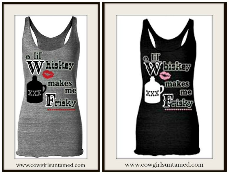 "SASSY BITCH TANK TOP ""A lil' Whiskey makes me Frisky"" Racerback Long Tank Top"