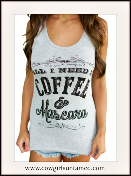 """LAVONNE & VIOLET TANK TOP """"All I Need is Coffee & Mascara"""" Grey Tank Top"""