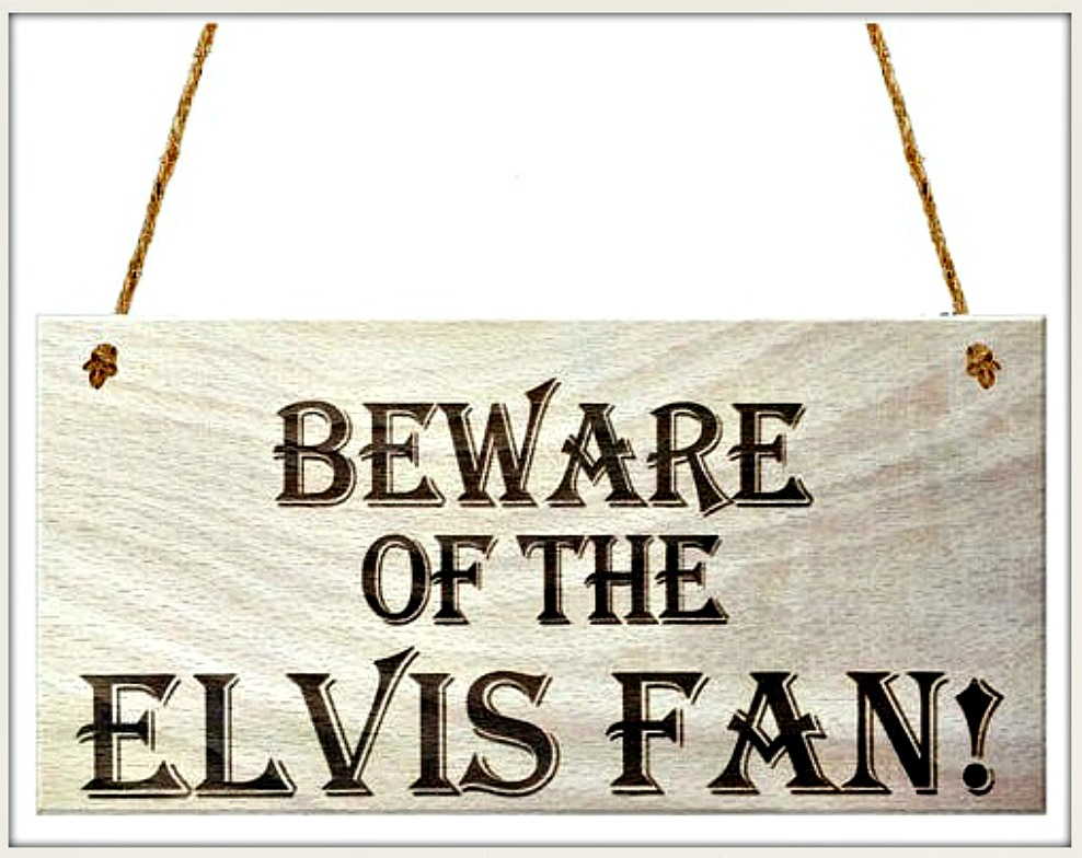 "LAVONNE & VIOLET SIGN ""Beware of the Elvis Fan"" Hanging Sign"