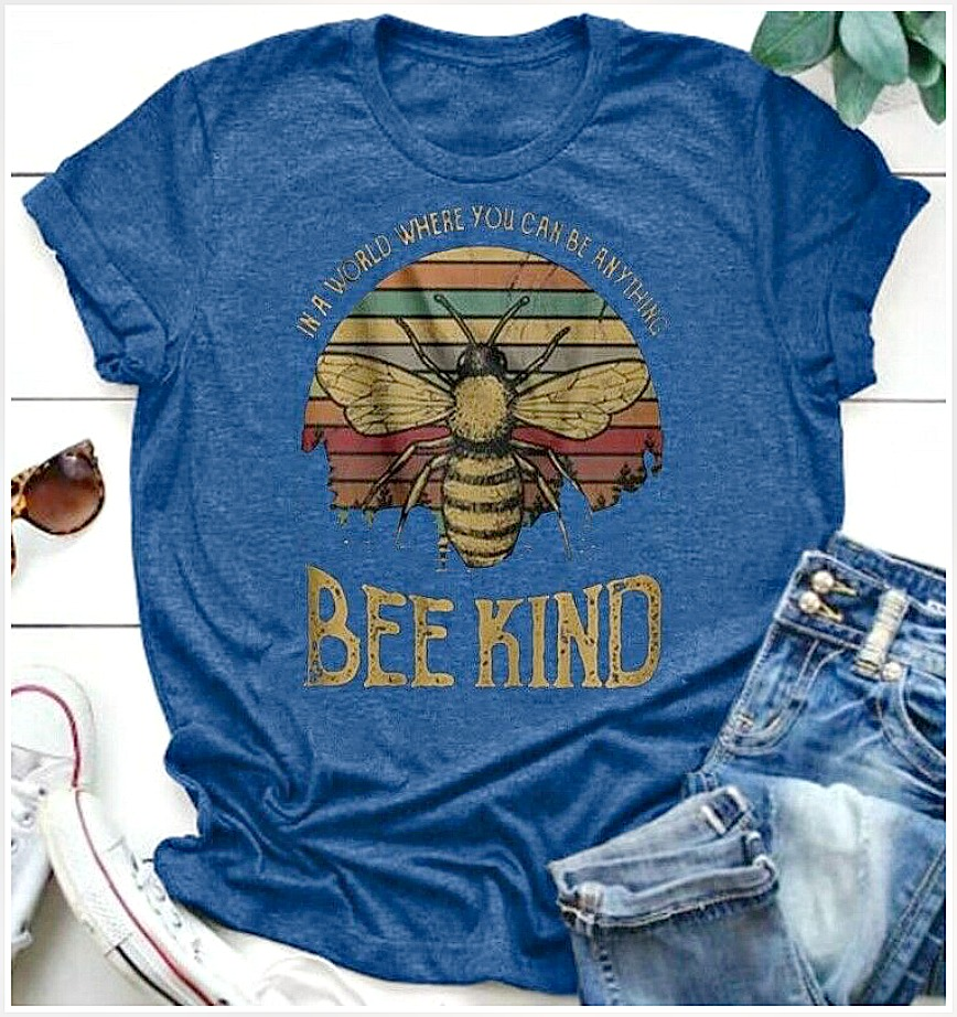 "BE KIND TEE ""In a World Where You Can Be Anything, Be Kind"" Blue Short Sleeve Bee Graphic T Shirt Top S- 5X"