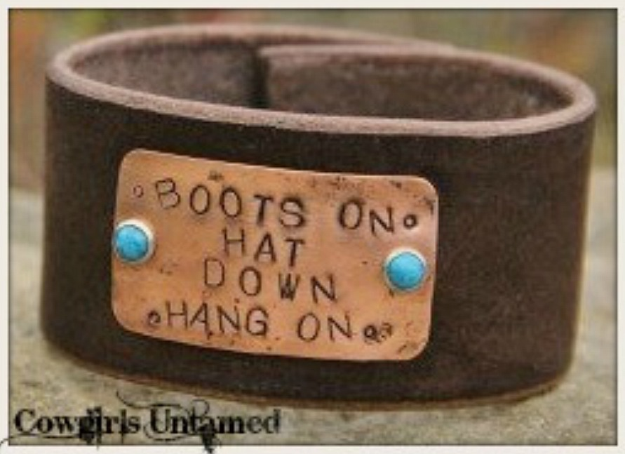 "COWGIRL STYLE CUFF Turquoise Studded ""Boots on Hat Down Hang On""  Aged Copper Plate on GENUINE Brown Leather Western Cuff Bracelet"