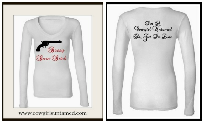 "COWGIRL ATTITUDE TEE ""Bossy Barn Bitch I'm A Cowgirl Untamed So Get In Line"" Long Sleeve V-Neck Top"