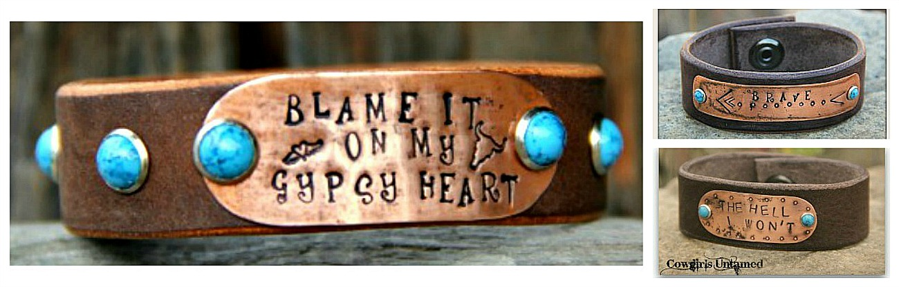 COWGIRL GYPSY BRACELET Quotes on Copper & Brown Leather Turquoise Cuff  3 DESIGNS!