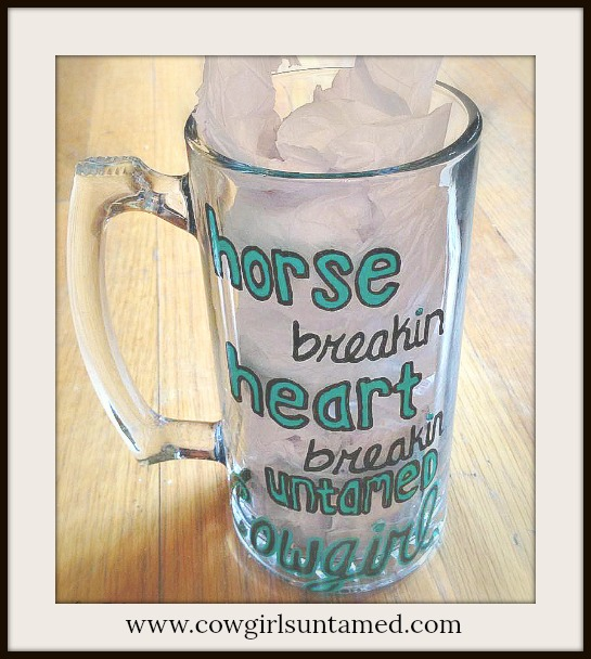 "SASSY COWGIRL DECOR Painted ""Horse Breakin, Heart Breakin, Untamed Cowgirl"" Turquoise Glass Mug"