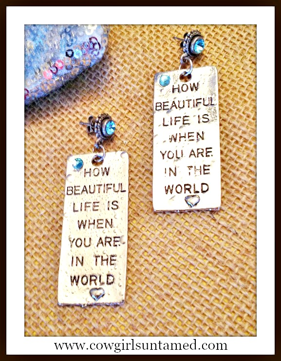 "COWGIRL ATTITUDE EARRINGS Blue Crystal Silver Plate ""How Beautiful Life Is When You Are In The World"" Sterling Silver Topaz Earrings"