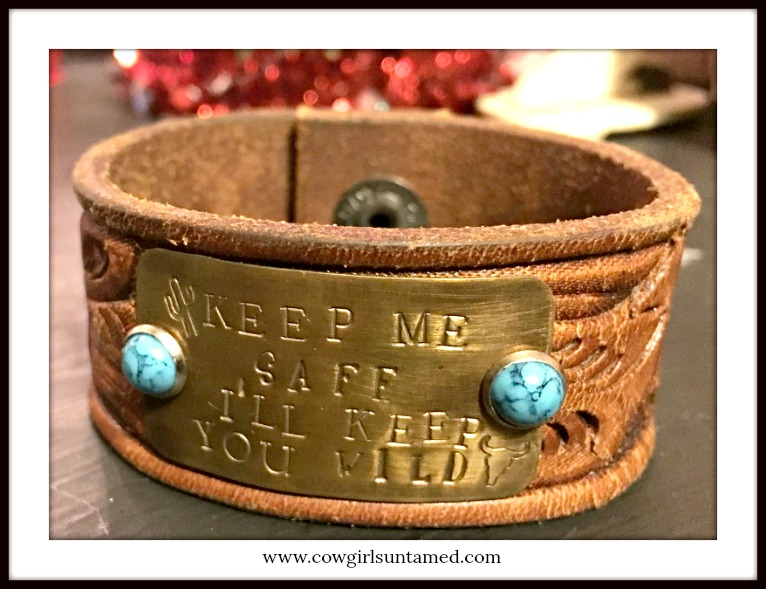 "COWGIRL STYLE BRACELET Antique Bronze ""Keep Me Safe I'll Keep You Wild"" Turquoise Studded Brown Tooled Leather Cuff"