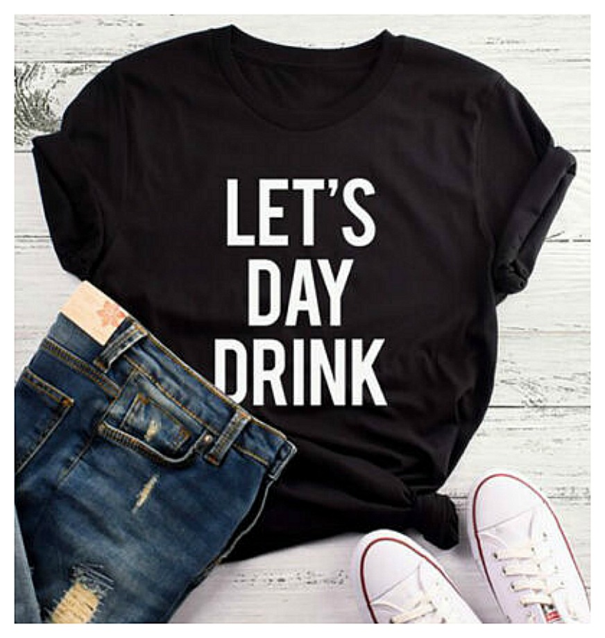 "DAY DRINKIN TOP White ""Let's Day Drink"" Sassy Quote Short Sleeve Black Womens T-Shirt S-XL"