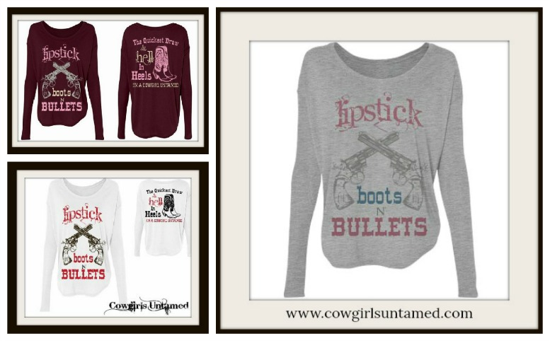 "BADASS COWGIRL TOP ""Lipstick Boots N Bullets The Quickest Draw & Hell in Heels..."" Long Sleeve Top"