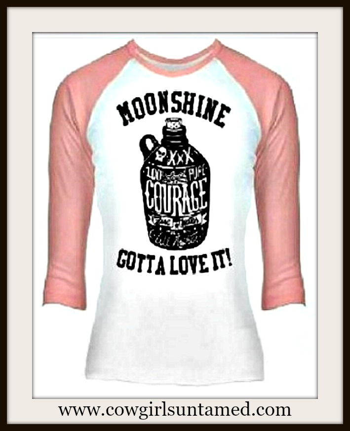 "COUNTRY COWGIRL TEE ""Moonshine...Gotta Love it!"" Pink Baseball Style 3/4 Length Sleeve T-Shirt"