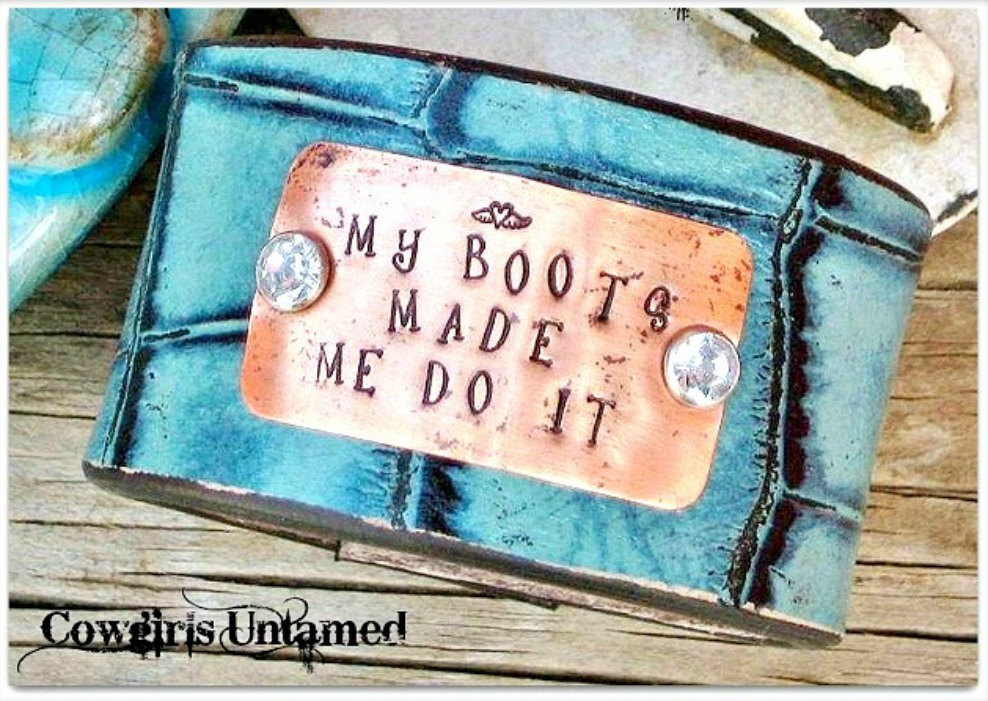 "COWGIRL ATTITUDE BRACELET Custom ""My Boots Made Me Do It"" Copper Rhinestone Turquoise Leather Cuff Bracelet"