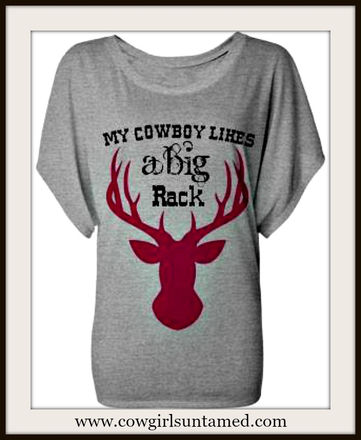 "COWGIRL ATTITUDE TEE ""My Cowboy Likes a BIG Rack"" with Raspberry Pink Deer on Dolman Sleeve"