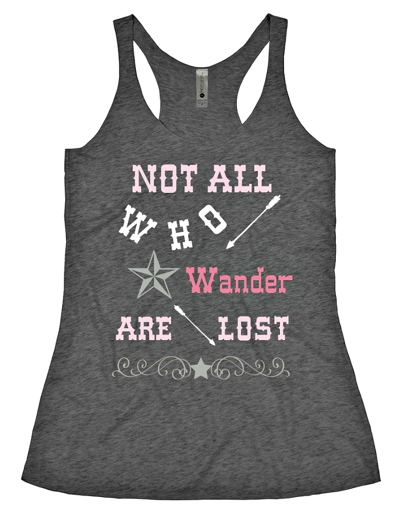 """THE WANDERER TANK TOP Pink """"Not All Who Wander Are Lost  Don't Fence Me In"""" Grey Racerback Tank Top"""