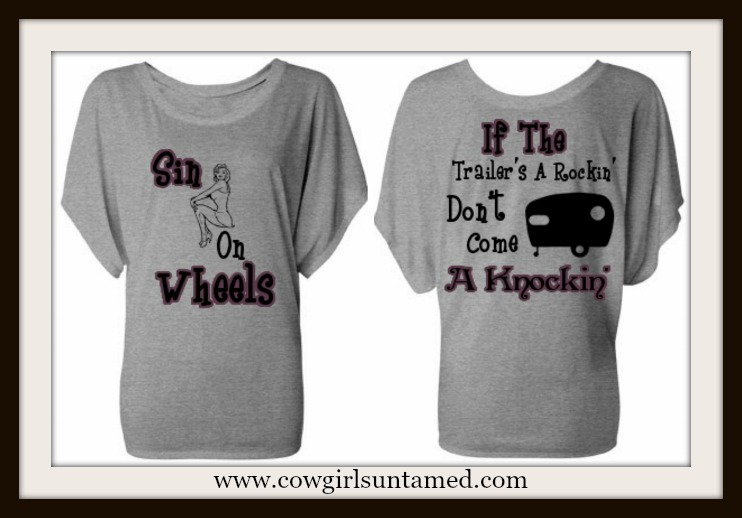 "TRAVELIN' COWGIRL GYPSY TEE ""Sin On Wheels  If The Trailer's A Rockin' Don't Come A Knockin'"" Oversized Dolman Sleeve Top"