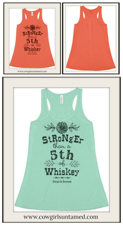 "NO PLAIN JANE HERE TOP ""Stronger than a Fifth of Whiskey"" Tank Top  2 COLORS!"