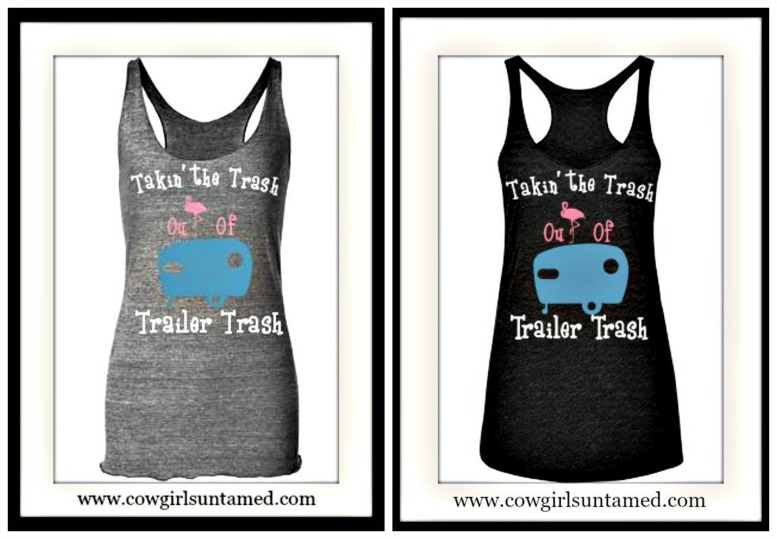 "TRAVELIN' COWGIRL GYPSY TANK TOP ""Takin' The Trash out of Trailer Trash"" Racerback Long Tank Top"