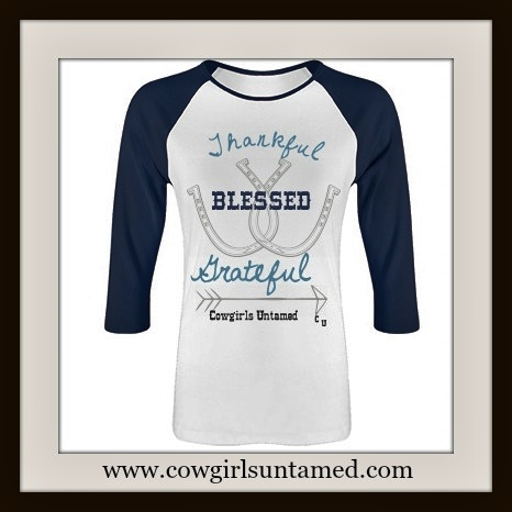 """COWGIRL STYLE TOP """"Thankful Grateful Blessed"""" Blue N White 3/4 Sleeve Top"""