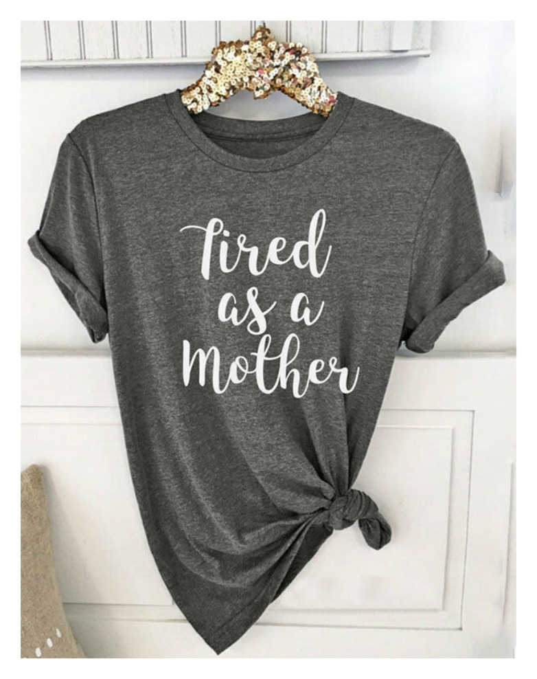 Tired As A Mother Shirt Funny Mom Shirt