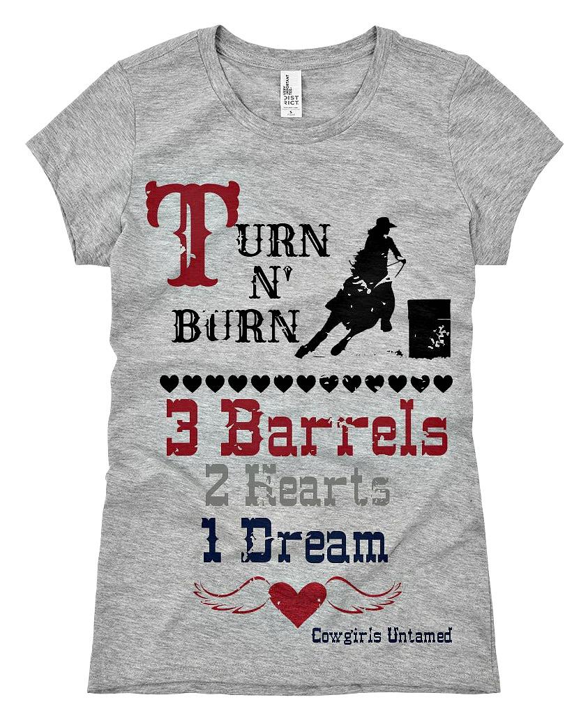 """RODEO REBEL TEE """"Turn N' Burn...3 Barrels 2 Hearts 1 Dream"""" Western Cowgirl T-Shirt"""