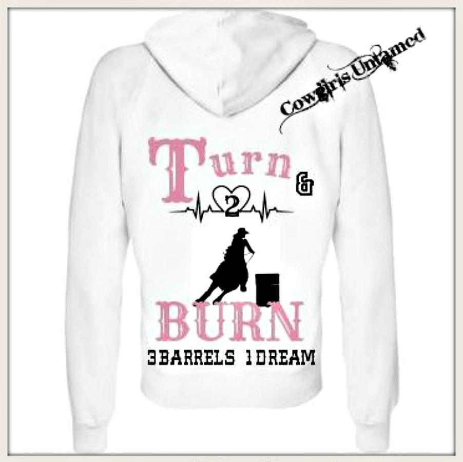 "COWGIRL ATTITUDE SWEATSHIRT Pink ""Turn & Burn 3 Barrels 2 Hearts 1 Dream"" with Cowgirl barrel Racing Hoodie Sweatshirt"