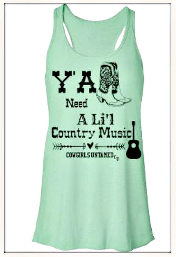 """COWGIRL ATTITUDE TANK TOP """"Y'all Need A Li'l Country Music"""" Cowgirl Boots Mint Green Tank Top"""