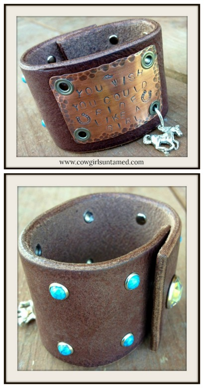 "COWGIRL ATTITUDE CUFF Aged Brass ""You Wish You Could Ride Like A Girl"" Turquoise Studded Silver Horse Charm Black GENUINE LEATHER Western Bracelet"