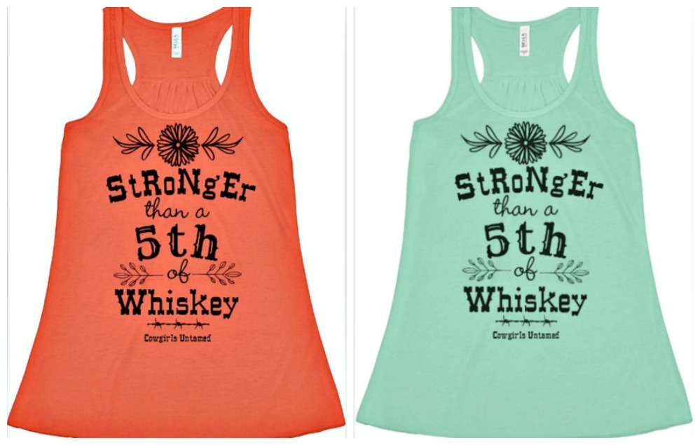 "GETTIN on the BLITZ TOP ""Stronger than a Fifth of Whiskey"" Tank Top  2 COLORS!"